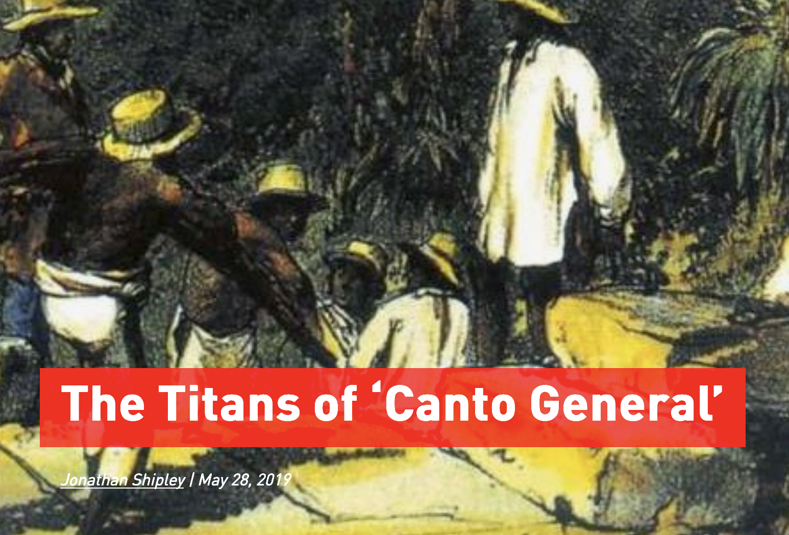 Titans of Canto General